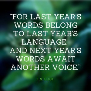 e2809cfor-last-years-words-belong-to-last-years-language-and-next-years-words-await-another-voice-e2809d